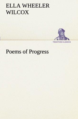 Poems of Progress TREDITION CLASSICS: Ella Wheeler Wilcox