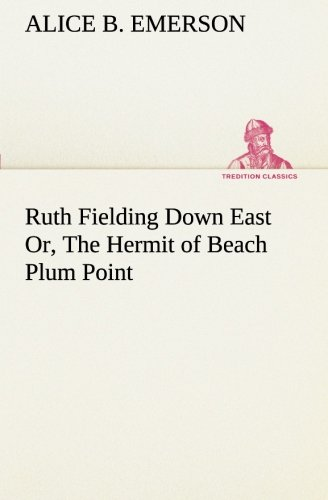 9783849188993: Ruth Fielding Down East Or, The Hermit of Beach Plum Point (TREDITION CLASSICS)