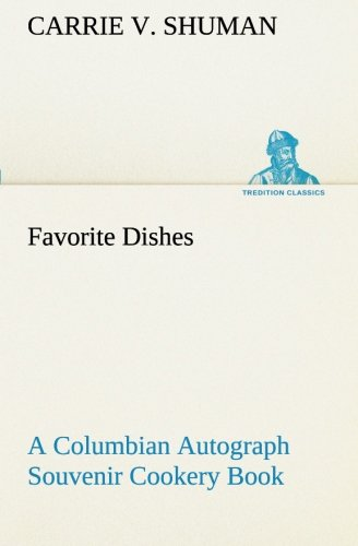 9783849189389: Favorite Dishes : a Columbian Autograph Souvenir Cookery Book (TREDITION CLASSICS)