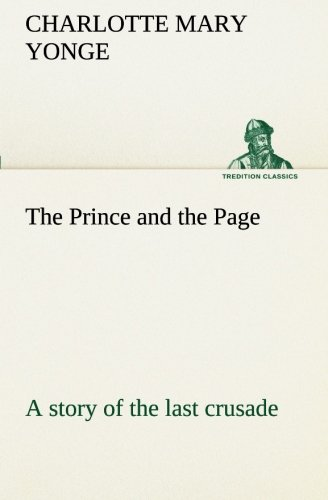 9783849189969: The Prince and the Page a story of the last crusade (TREDITION CLASSICS)