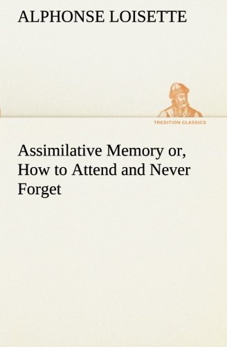 9783849190033: Assimilative Memory or, How to Attend and Never Forget (TREDITION CLASSICS)