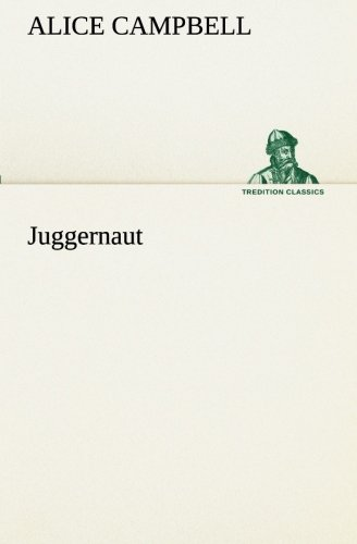 9783849191863: Juggernaut (TREDITION CLASSICS)