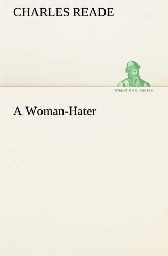 A Woman-Hater (TREDITION CLASSICS) (3849192504) by Reade, Charles