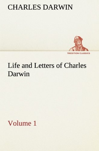 9783849192570: Life and Letters of Charles Darwin - Volume 1 (TREDITION CLASSICS)