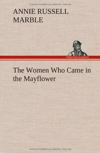 The Women Who Came in the Mayflower: Annie Russell Marble
