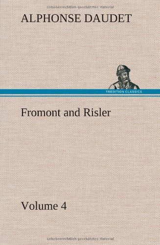 Fromont and Risler - Volume 4 (9783849193737) by Alphonse Daudet