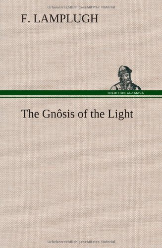 The Gnosis of the Light: F. Lamplugh