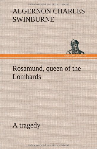 9783849193980: Rosamund, queen of the Lombards, a tragedy