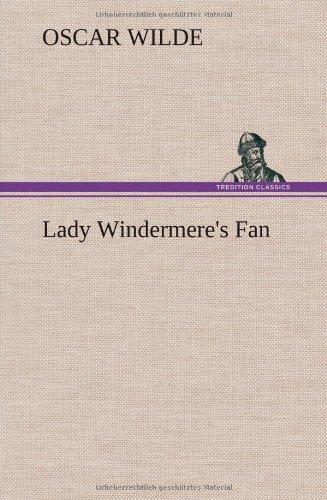 Lady Windermeres Fan: Oscar Wilde