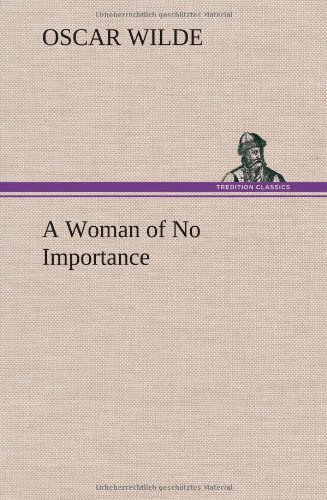 9783849194567: A Woman of No Importance