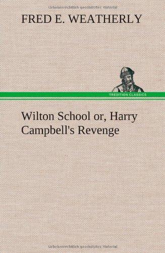 9783849194895: Wilton School or, Harry Campbell's Revenge