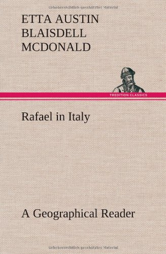 9783849194925: Rafael in Italy A Geographical Reader