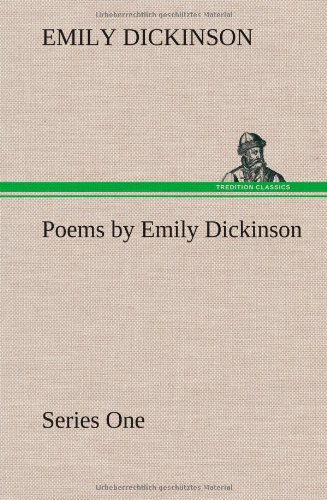 Poems by Emily Dickinson, Series One (9783849194963) by Emily Dickinson