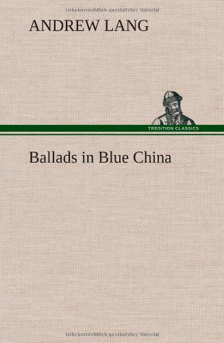 Ballads in Blue China: Andrew Lang