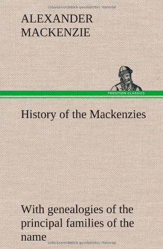 9783849196196: History of the Mackenzies, with Genealogies of the Principal Families of the Name