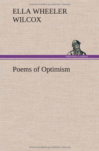 Poems of Optimism (3849196534) by Ella Wheeler Wilcox