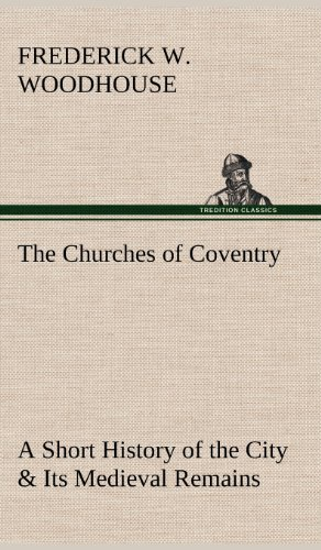 9783849196547: The Churches of Coventry A Short History of the City & Its Medieval Remains