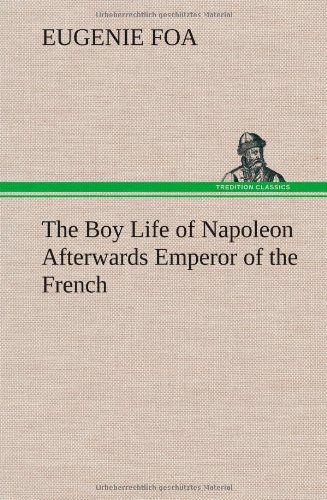 9783849196622: The Boy Life of Napoleon Afterwards Emperor of the French
