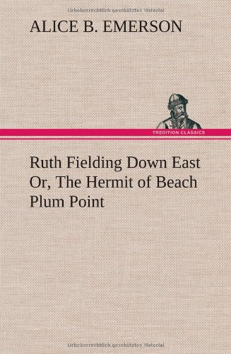 9783849197858: Ruth Fielding Down East Or, The Hermit of Beach Plum Point
