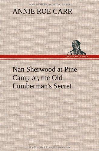 9783849198183: Nan Sherwood at Pine Camp or, the Old Lumberman's Secret
