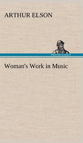 Womans Work in Music: Arthur Elson