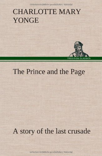 9783849198824: The Prince and the Page a story of the last crusade