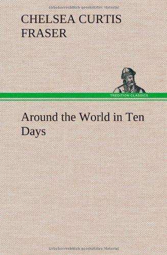 Around the World in Ten Days: Chelsea Curtis Fraser