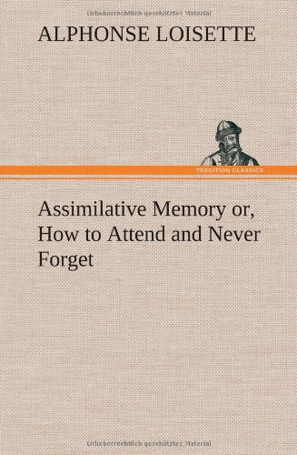 9783849198893: Assimilative Memory Or, How to Attend and Never Forget