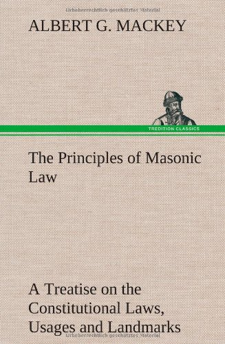 The Principles of Masonic Law: Albert G. Mackey