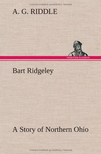 9783849500771: Bart Ridgeley A Story of Northern Ohio