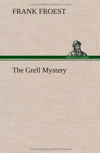 9783849500849: The Grell Mystery