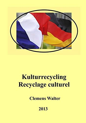 Kulturrecycling recyclage culturel German Edition: Clemens Walter