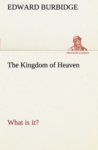 9783849506957: The Kingdom of Heaven What is it? (TREDITION CLASSICS)