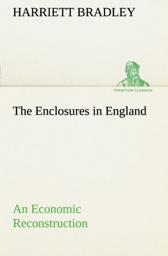 9783849507190: The Enclosures in England An Economic Reconstruction (TREDITION CLASSICS)