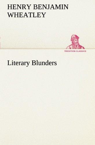 Literary Blunders TREDITION CLASSICS: Henry Benjamin Wheatley