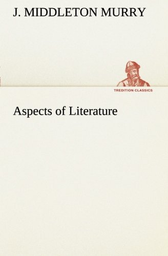 Aspects of Literature TREDITION CLASSICS: J. Middleton Murry