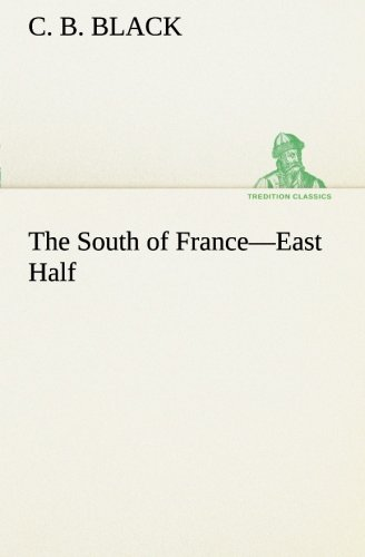 9783849509750: The South of France—East Half (TREDITION CLASSICS)