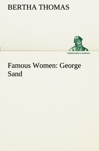 9783849510015: Famous Women: George Sand (TREDITION CLASSICS)