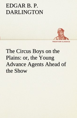 9783849510350: The Circus Boys on the Plains : or, the Young Advance Agents Ahead of the Show (TREDITION CLASSICS)