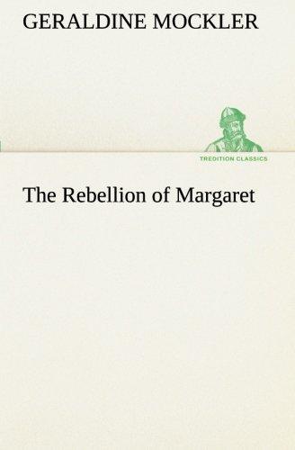 The Rebellion of Margaret TREDITION CLASSICS: Geraldine Mockler