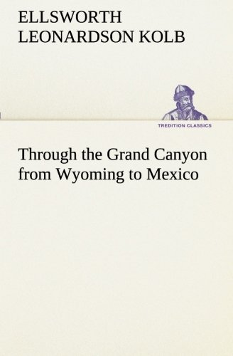 9783849511678: Through the Grand Canyon from Wyoming to Mexico (TREDITION CLASSICS)