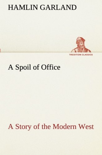 9783849511975: A Spoil of Office A Story of the Modern West (TREDITION CLASSICS)