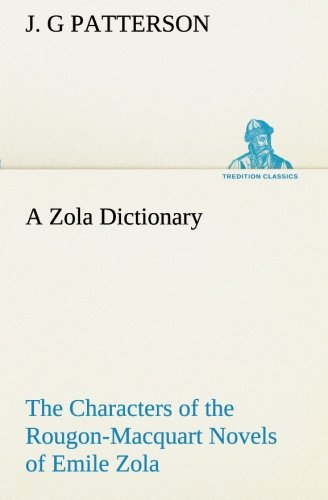 9783849512385: A Zola Dictionary the Characters of the Rougon-Macquart Novels of Emile Zola (TREDITION CLASSICS)