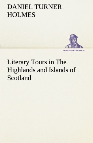 9783849512422: Literary Tours in The Highlands and Islands of Scotland (TREDITION CLASSICS)