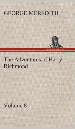 The Adventures of Harry Richmond - Volume 8: George Meredith
