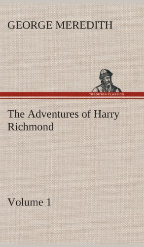 The Adventures of Harry Richmond - Volume 1: George Meredith