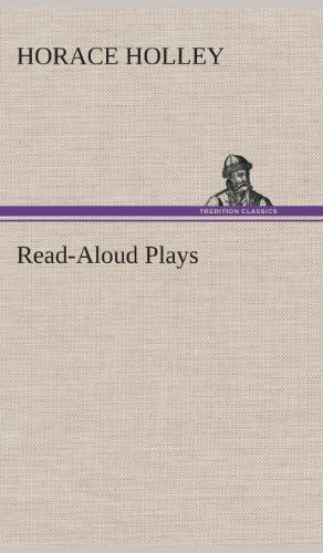 Read-Aloud Plays: Horace Holley