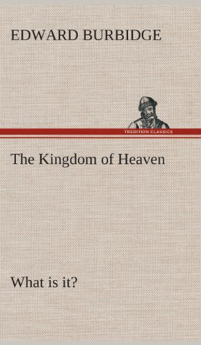 9783849517267: The Kingdom of Heaven What is it?