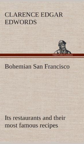 9783849517519: Bohemian San Francisco Its restaurants and their most famous recipes-The elegant art of dining.