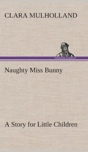 9783849518103: Naughty Miss Bunny A Story for Little Children